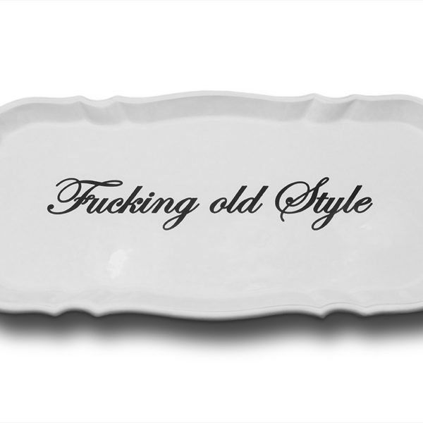 fucking-old-style-vassoio-bianco